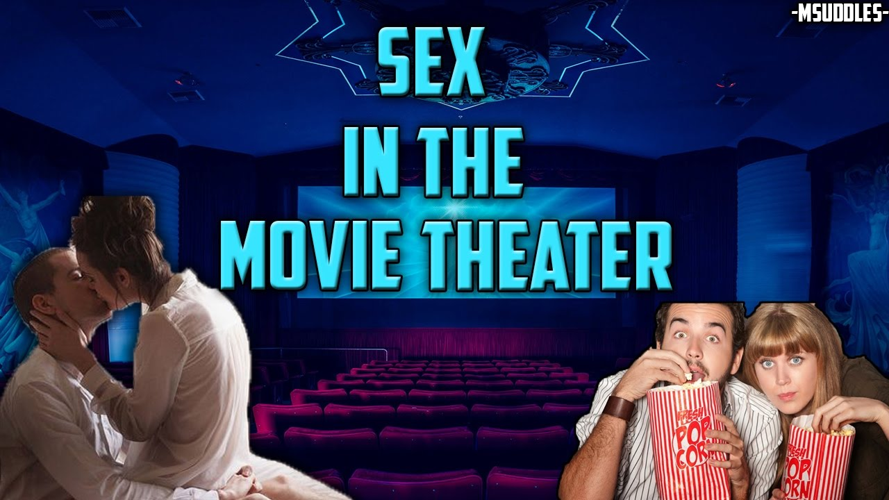 have sex movie theater